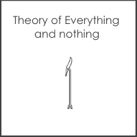 Theory of Everything and Nothing